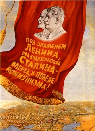 Under the banner of Stalin and Lenin, go ahead to communism!